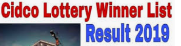 CIDCO Lottery Result 2019|CIDCO Mass Housing and Swapnapurti Lottery 2019 Result