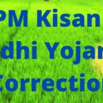 "PM Kisan Nidhi Correction 2021""Account Details, Aadhar Number, Name"